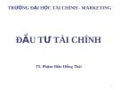 Bài giảng Đầu tư tài chính: Chương 1 - TS. Phạm Hữu Hồng Thái
