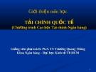 Giới thiệu môn học Tài chính quốc tế  - PGS. TS Trương Quang Thông