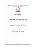 Tóm tắt luận văn Thạc sỹ ngành Truyền dữ liệu và mạng máy tính: Bảo mật mạng WAN sử dụng VPN