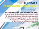 Bài giảng Quản trị học: Chương 5 - Phạm Văn Nam