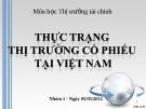 Thuyết trình: Thực trạng thị trường cổ phiếu tại Việt Nam