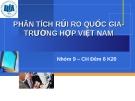 Thuyết trình: Phân tích rủi ro quốc gia trường hợp Việt Nam