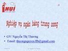 Bài giảng Nghiệp vụ ngân hàng trung ương - GV. Nguyễn Thị Hương
