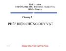 Bài giảng Những nguyên lý cơ bản Mác - Lênin: Chương 2 - Ths. Lại Văn Nam