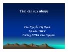 Bài giảng Y học cổ truyền: Tâm căn suy nhược - ThS. Nguyễn Thị Hạnh (ĐH Y khoa Thái Nguyên)