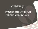 Bài giảng Giao tiếp trong kinh doanh: Chương 3 - ThS. Lê Anh Huyền Trâm