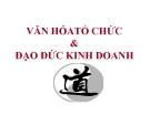 Bài giảng Văn hóa tổ chức & đạo đức kinh doanh - GV. Lê Việt Hưng