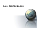 Bài giảng Thương mại điện tử - Bài 5: Thương mại điện tử B2C và C2C