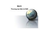Bài giảng Thương mại điện tử - Bài 6: Thương mại điện tử B2B