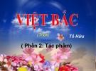 Bài giảng Ngữ văn 12 tuần 9: Việt Bắc (Phần hai: tác phẩm)