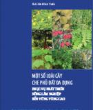 Một số loại cây che phủ đất đa dụng phục vụ phát triển nông lâm nghiệp bền vững vùng cao: Phần 2