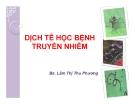 Bài giảng Dịch tễ học bệnh truyền nhiễm - BS. Lâm Thị Thu Phương