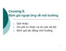 Bài giảng Phân tích kinh tế dự án: Chương 6 - GV. Phạm Lê Thông