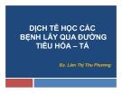 Bài giảng Dịch tễ học các bệnh lây qua đường tiêu hóa - tả - Bs. Lâm Thị Thu Phương