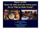 Bài giảng: Rượu và HIV - Quan hệ nhân quả hay tương quan thì có thật sự quan trọng - TS. BS. Gavin Bart