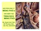 Bài giảng Giải phẫu sinh lý màng phổi & Sinh bệnh học tràn dịch màng phổi - BS. Huỳnh Anh Tuấn