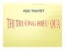 Bài giảng Học thuyết thị trường hiệu quả - Ths. Trần T. Thanh Phương