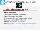 Bài giảng Hệ thống thông tin địa lý: Chương 4 - Phan Trọng Tiến