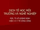 Bài giảng Dịch tễ hoc môi trường và nghề nghiệp - PGS.TS. Lê Hoàng Ninh