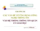 Bài giảng Chương III: Các vấn đề về ứng dụng CNTT vào hệ thống thông tin quản lý giáo dục - Lê Văn Sơn