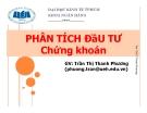Bài giảng Phân tích đầu tư chứng khoán - GV.Trần Thị Thanh Phương