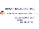 Bài giảng Quản trị marketing - PGS.TS Trương Đình Chiến