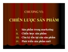 Bài giảng Marketing căn bản: Chương 6 - Quách Thị Bửu Châu
