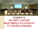 Bài giảng Quản trị văn phòng: Nghiệp vụ tổ chức, sắp xếp hoạt động của cơ quan và người lãnh đạo