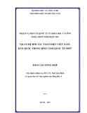 Báo cáo tổng hợp: Quan hệ đối tác toàn diện Việt Nam -  Hàn Quốc trong bối cảnh quốc tế mới -  PGS. TS. Ngô Xuân Bình (chủ nhiệm đề tài)