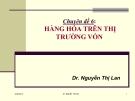 Chuyên đề 6: Hàng hóa trên thị trường vốn - Dr. Nguyễn Thị Lan