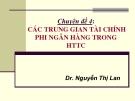 Chuyên đề 4: Các trung gian tài chính phi ngân hàng trong hệ thống tài chính - Dr. Nguyễn Thị Lan