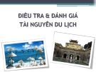 Bài giảng Điều tra & đánh giá tài nguyên du lịch