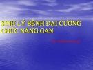 Bài giảng Sinh lý bệnh đại cương: Chức năng gan - ThS. Đỗ Minh Quang