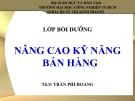 Bài giảng Nâng cao kỹ năng bán hàng – ThS. Trần Phi Hoàng