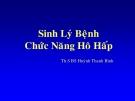 Bài giảng Sinh lý bệnh chức năng hô hấp - BS. Huỳnh Thanh Bình