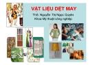 Bài giảng Vật liệu dệt may - ThS. Nguyễn Thị Ngọc Quyên