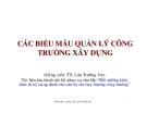 Bài giảng Các biểu mẫu quản lý công trường xây dựng - TS. Lưu Trường Văn
