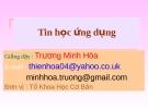 Bài giảng Tin học ứng dụng: Phần 2 - Trương Minh Hòa