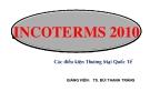 Bài giảng Incoterms 2010 các điều kiện thanh toán quốc tế - TS. Bùi Thanh Tráng