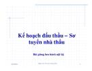 Bài giảng Kế hoạch đấu thầu - Sơ tuyển nhà thầu - TS. Lưu Trường Văn