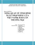 Báo cáo đề tài: Tổng quan về tình hình xuất nhập khẩu của Việt Nam & rào cản thương mại