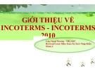Thuyết trình: Giới thiệu về Incoterms - Incoterms 2010