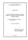 Luận án Tiến sĩ Kinh doanh và quản lý: Tổ chức hệ thống kiểm soát nội bộ trong các đơn vị dự toán trực thuộc Bộ Quốc phòng