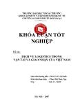 Khóa luận tốt nghiệp: Dịch vụ Logistics trong vận tải và giao nhận của Việt Nam