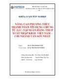Khóa luận tốt nghiệp: Nâng cao phương thức thanh toán tín dụng chứng từ (L / C) tại ngân hàng TMCP xuất nhập khẩu Việt Nam – chi nhánh Tân Sơn Nhất