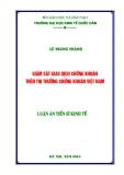 Luận án Tiến sĩ Kinh tế: Giám sát giao dịch chứng khoán trên thị trường chứng khoán Việt Nam