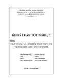 Khóa luận tốt nghiệp: Thực trạng và giải pháp phát triển thị trường bất động sản Việt Nam