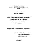 Luận án Tiến sĩ Kinh doanh và quản lý: Tái cơ cấu tổ chức các doanh nghiệp may của Tập đoàn dệt may Việt Nam