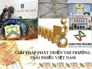 Bài tập nhóm: Giải pháp phát triển thị trường trái phiếu Việt Nam