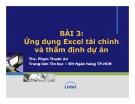 Bài giảng Ứng dụng Excel tài chính và thẩm định dự án - Ths. Phạm Thanh An